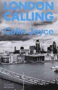 LONDON CALLING / Thoughts on England,the English and Englishness
