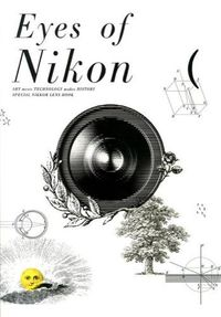 Eyes of Nikon / ART meets TECHNOLOGY makes HISTORY
