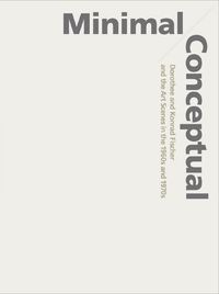 ミニマル/コンセプチュアル:ドロテ&コンラート・フィッシャーと1960-70年代美術