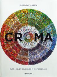 CROMA / 色の世界・350のフォトグラフィー