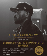 RUFF, RUGGED-N-RAW-The Japanese Hip Hop Photographs-