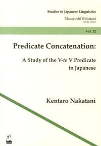 Predicate Concatenation : A Study of the V-te V Predicate in Japanese