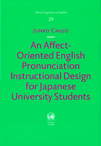 An Affect-Oriented English Pronunciation Instructional Design for Japanese University Students