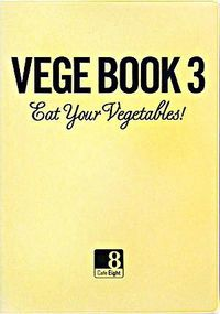 Vege book 3 / Eat your vegetables!