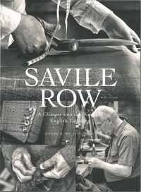 SAVILE ROW / A Glimpse into the World of English Tailoring