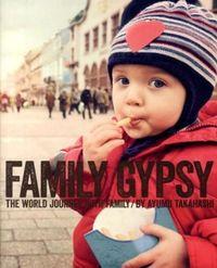 FAMILY GYPSY / 家族で世界一周しながら綴った旅ノート