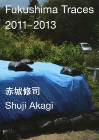 Fukushima traces,2011ー2013
