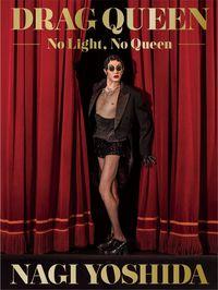 DRAG QUEEN-No Light , No Queen-