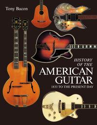 世界で一番美しいアメリカン・ギター大名鑑 / ヴィジュアルでたどるヴィンテージ・ギターの歴史