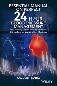 Essential Manual on Perfect 24-hour Blood Pressure Management from Morning to Nocturnal Hypertension:Up-to-date for Anticipation Medicine